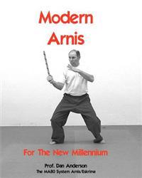 Modern Arnis for the New Millennium: The Ma80 System Arnis/Eskrima