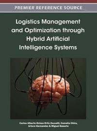 Logistics Management and Optimation Through Hybrid Artificial Intelligence Systems