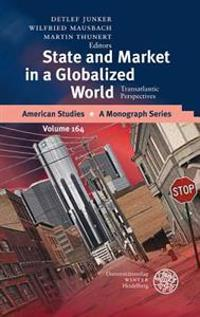 State and Market in a Globalized World: Transatlantic Perspectives