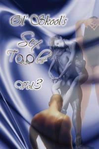 Ol' Skool's Sex Tools Volume 3