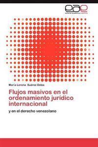 Flujos Masivos En El Ordenamiento Juridico Internacional
