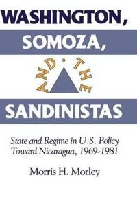 Washington, Somoza, and the Sandinistas
