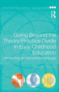 Going Beyond the Theory/Practice Divide in Early Childhood Education