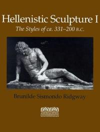 Hellenistic Sculpture v. 1; Styles of ca. 331-200 B.C.