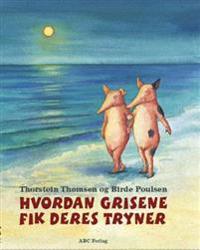 Hvordan grisene fik deres tryner