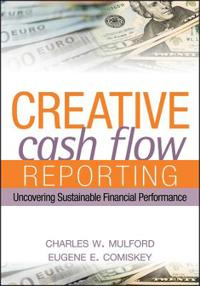Creative Cash Flow Reporting: Uncovering Sustainable Financial Performance
