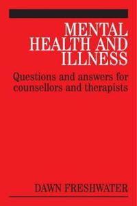 Mental Health and Illness: Questions and Answers for Counsellors and Therapists