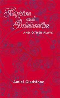 Hippies and Bolsheviks and Other Plays