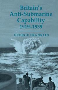 Britain's Anti-Submarine Capability 1919-1939