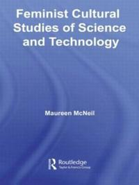 Feminist Cultural Studies of Science and Technology