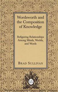 Wordsworth and the Composition of Knowledge