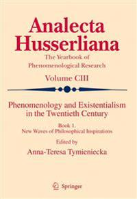 Phenomenology and Existentialism in the Twentieth Century