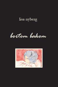 Bortom bakom : illustrerad poesi och lyrik