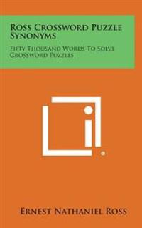 Ross Crossword Puzzle Synonyms: Fifty Thousand Words to Solve Crossword Puzzles