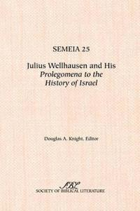 Julius Wellhausen And His Prolegomena To The History Of Israel
