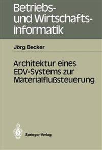 Architektur Eines EDV-Systems zur Materialflusssteuerung