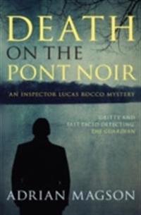 Death on the Pont Noir: An Inspector Lucas Rocco Novel