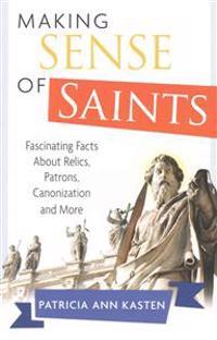 Making Sense of Saints