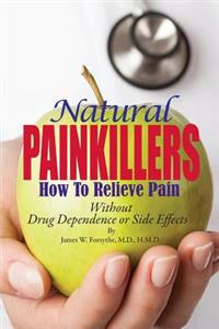 Natural Painkillers: Without Drug Dependence or Side Effects