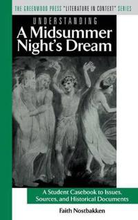 Understanding a Midsummer Night's Dream