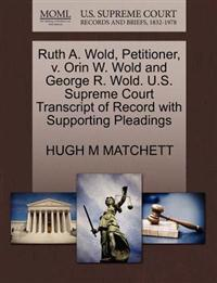 Ruth A. Wold, Petitioner, V. Orin W. Wold and George R. Wold. U.S. Supreme Court Transcript of Record with Supporting Pleadings