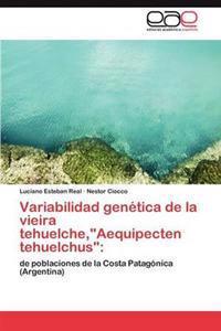 Variabilidad Genetica de la Vieira Tehuelche, Aequipecten Tehuelchus