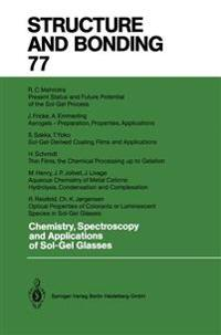 Chemistry, Spectroscopy and Applications of Sol-Gel Glasses