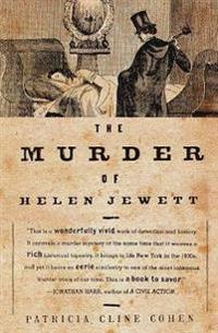 The Murder of Helen Jewett: The Life and Death of a Prostitute in Ninetenth-Century New York