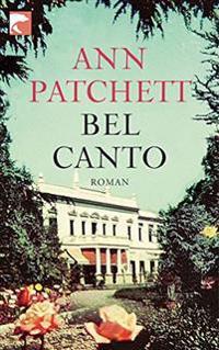 Patchett, A: Bel Canto