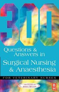 300 Questions and Answers in Surgical Nursing and Anaesthesia