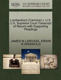Lombardozzi (Carmine) V. U.S. U.S. Supreme Court Transcript of Record with Supporting Pleadings