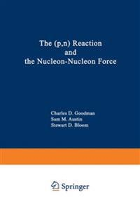 The (p,n) Reaction and the Nucleon-Nucleon Force