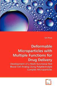 Deformable Microparticles With Multiple Functions for Drug Delivery