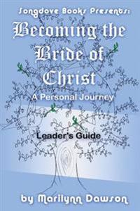 Becoming the Bride of Christ: A Personal Journey