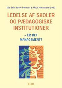 Ledelse af skoler og pædagogiske institutioner - er det management?