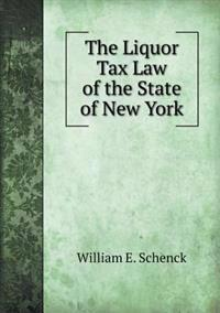 The Liquor Tax Law of the State of New York