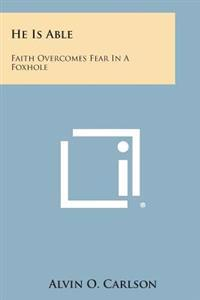 He Is Able: Faith Overcomes Fear in a Foxhole