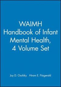 WAIMH Handbook of Infant Mental Health, 4 Volume Set,