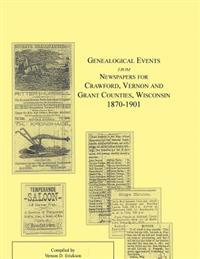 Genealogical Events from Newspapers for Crawford, Vernon and Grant Counties, Wisconsin, 1870-1901