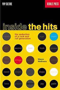 Inside the Hits: The Seduction of a Rock and Roll Generation