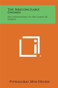The Irreconcilable Gnomes: Or Continuation to the Comte de Gabalis