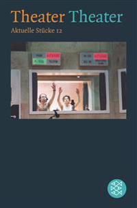 Theater, Theater. Aktuelle Stücke 12