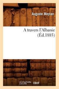A Travers l'Albanie (�d.1885)