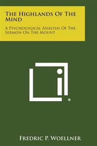 The Highlands of the Mind: A Psychological Analysis of the Sermon on the Mount
