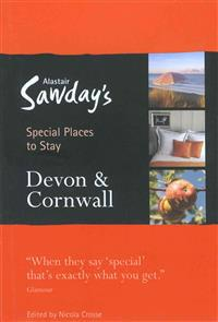 Alastair Sawday's Special Places to Stay Devon & Cornwall