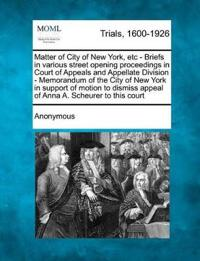 Matter of City of New York, Etc - Briefs in Various Street Opening Proceedings in Court of Appeals and Appellate Division - Memorandum of the City of New York in Support of Motion to Dismiss Appeal of Anna A. Scheurer to This Court