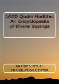 1000 Qudsi Hadiths: An Encyclopedia of Divine Sayings