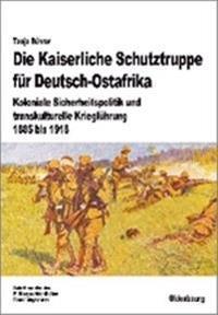 Die Kaiserliche Schutztruppe für Deutsch-Ostafrika