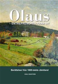 Olaus : entreprenören från Lit : berättelser från 1800-talets Jämtland