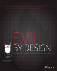 Evil by Design: Interaction Design to Lead Us Into Temptation